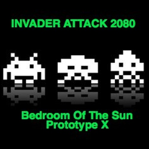 ☢INVADER ATTACK 2080☢ (Type 00) Prototype X