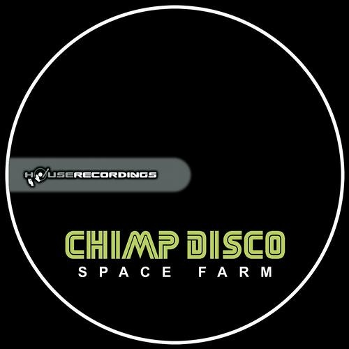 Chimp Disco  - Space Farm [ OUT NOW! ]
