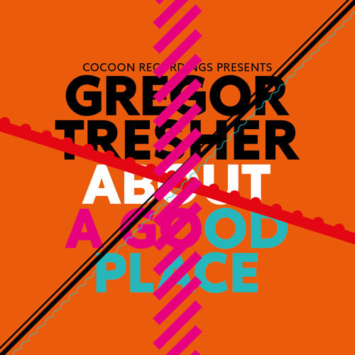 Gregor Tresher - About A Good Place (Cocoon Recordings) (Snippet)