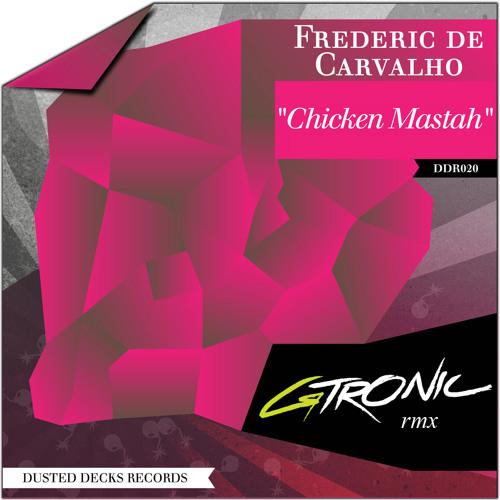 Frederic De Carvalho - Chicken Mastah (GTRONIC rmx)