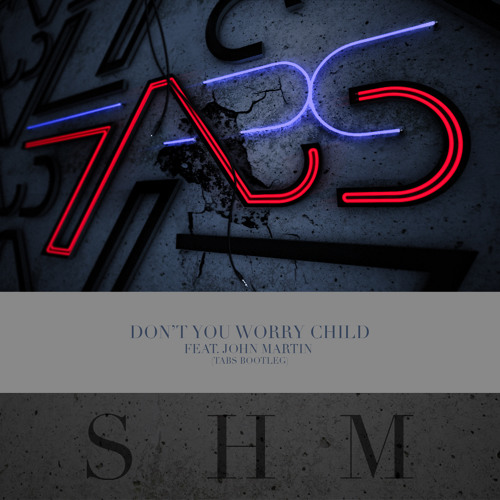 Swedish House Mafia - Don't You Worry Child Feat. John Martin (TABS Bootleg)