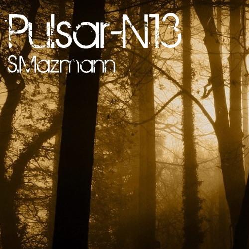 S.Mazmann - Pulsar-N13 (Original mix)