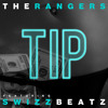 The Rangers Feat Swizz Beatz Tip Mp3