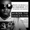 Erick Morillo & Konshens feat SYMPHO NYMPHO 'Murder The Dance Floor' (Tribal Mix)