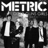 Metric - Gold Guns Girls (Elektrik Remix)