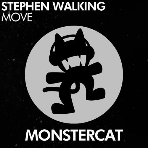 Stephen Walking- Move [Monstercat Release]