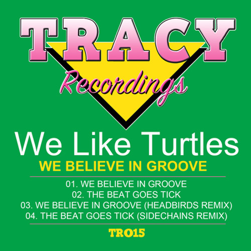 We Like Turtles - The Beat Goes Tick (Sidechains RMX)