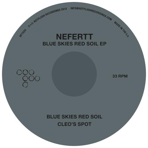 NeferTT - Blue Skies Red Soil EP (HFT024 Preview)