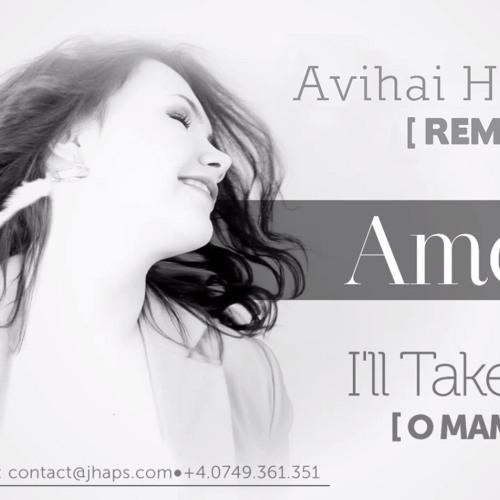 Amelie - I'll Take You (O Mama E) (Avihai Haroosh Official Remix)