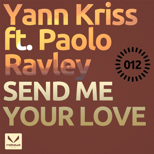 Yann Kriss feat. Paolo Ravley - Send Me Your Love (Sedelic Remix)