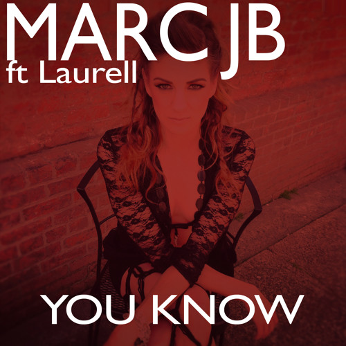 Marc JB ft Laurell - You Know(Rob Technic Remix)