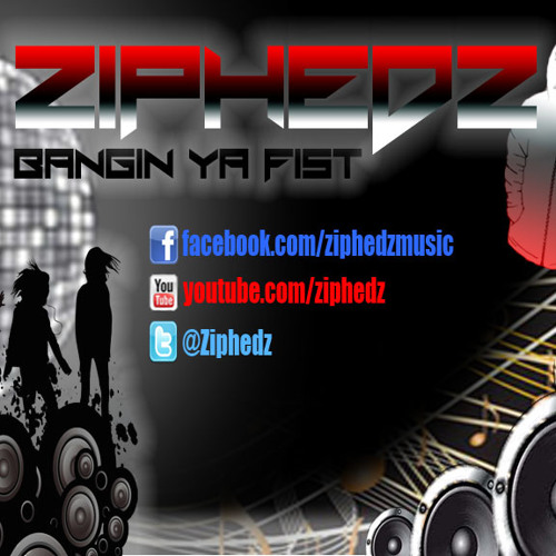 Ziphedz - Bangin ya fist