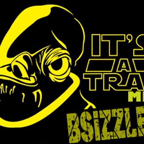 DJ BSizzle - It's A TRAP!! (Mix)