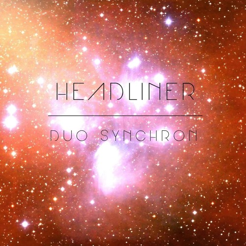 DUO SYNCHRON - HEADLINER