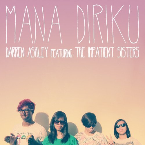 Mana Diriku featuring The Impatient Sisters