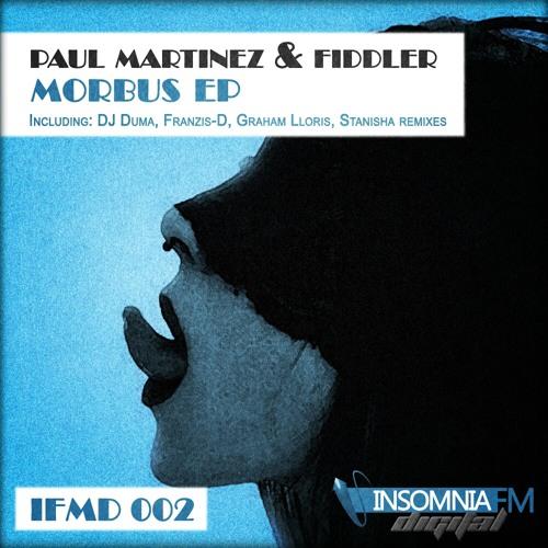 Paul Martinez & Fiddler - Morbus (Original Mix) [Insomniafm Digital] {CUT}