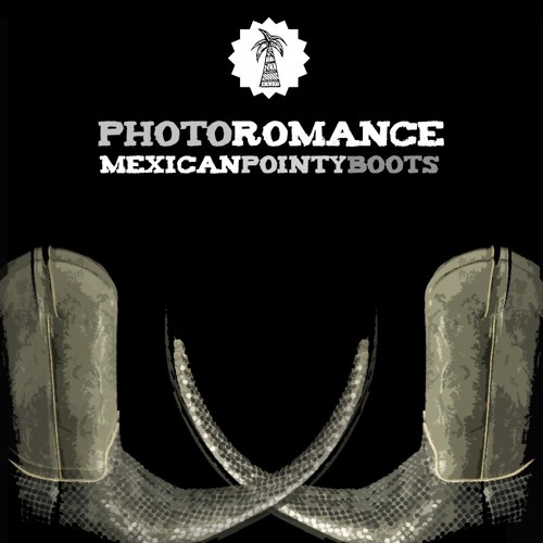 PHOTO ROMANCE - MEXICAN POINTY BOOTS EP (TEASER)