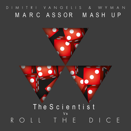 Dimitri Vangelis & Wyman Vs Coldplay -Roll The Dice Vs The Scientist  (Assor Edit)