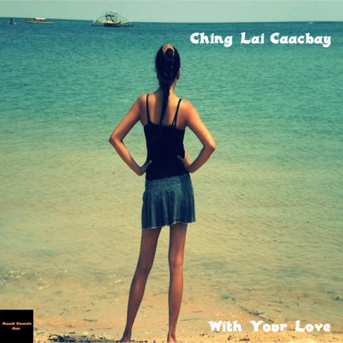 Ching Lai Caacbay Feat Ching Lai - With Your Love (demo)