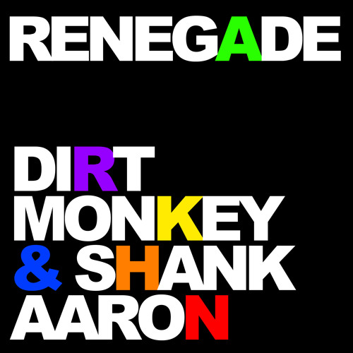 Dirt Monkey and Shank Aaron - Renegade