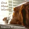 One More Winter by Rebecca K. O'Connor, Narrated by Jane Cramer