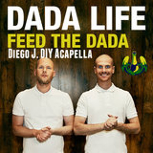 Feed The Dada [Diego J. DIY Acapella]