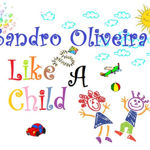 Sandro Oliveira - Like a Child (Original Mix)