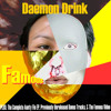 Daemon Drink - (Will You Still Love Me When I'm) Famous