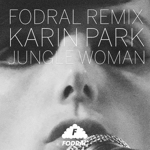 Karin Park - Jungle Woman (Fodral Remix)