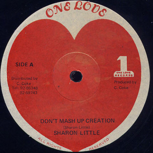 ONE LOVE RECORDS // Sharon Little - Don't Mash Up Creation