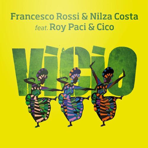 Francesco Rossi & Nilza Costa feat. Roy Paci & Cico - Vicio (Francesco Rossi Remix)