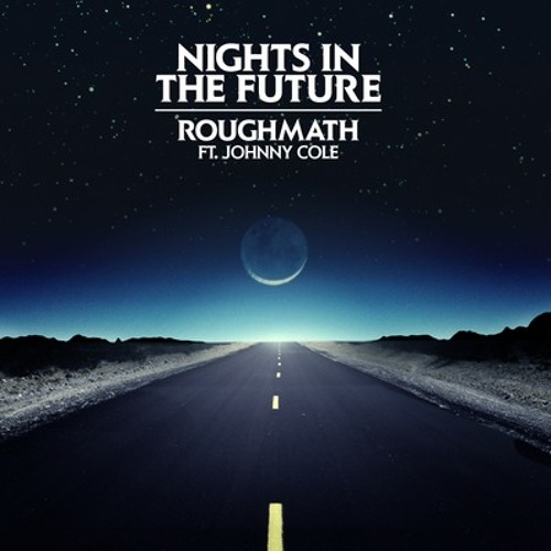 Nights In The Future by RoughMath ft Jonny Cole
