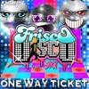 Frisco Disco feat. Ski - One Way Ticket (Preview)