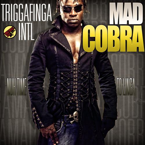 TRIGGAFINGA INTL - MAD COBRA (NUH TIME TO LINGA)