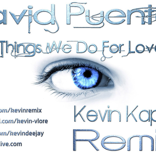 David Puentez - Things We Do For Love (Kevin Kapaj Remix)