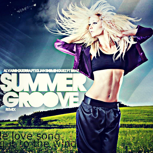Alvaro Guerra ft Kilian Dominguez vs Dj Kue - Summer Groove (Braz Private Bootleg)