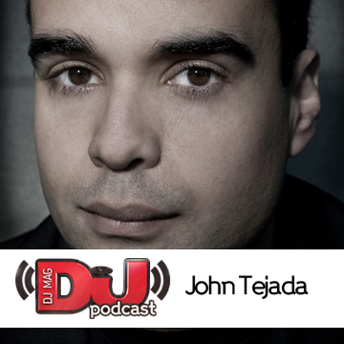DJ Weekly Podcast: John Tejada