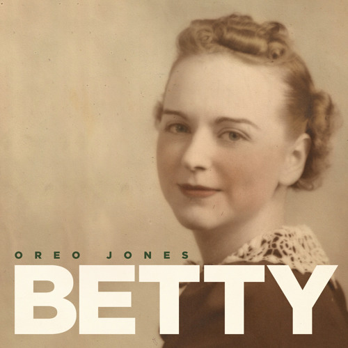 Oreo Jones - Betty (Deluxe Edition) (RS016)