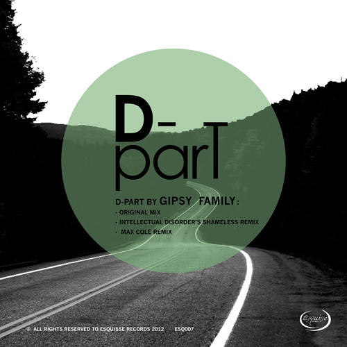 """Gipsy Family-D Part (Intellectual Disorder's shameless remix) ESQ007 (Preview) """"Out on Beatport"""""""