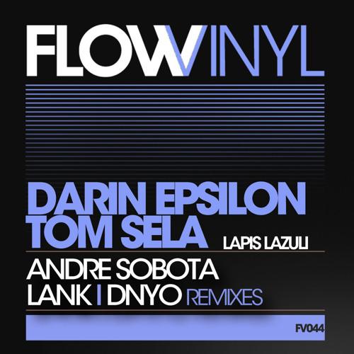 (preview) Darin Epsilon & Tom Sela - Lapis Lazuli (Original Mix) - [Flow Vinyl]
