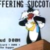 Suffering Succotash by Cloud Doom