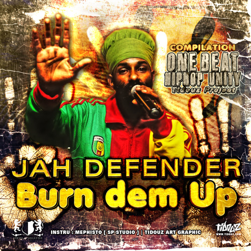 Jah Defender - Burn dem Up  [ ONE BEAT HIPHOP UNITY ]
