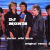 Duran duran Wild Boys dj monis original Remix 2012)