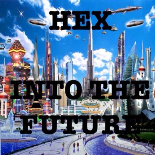 HEX: INTO THE FUTURE