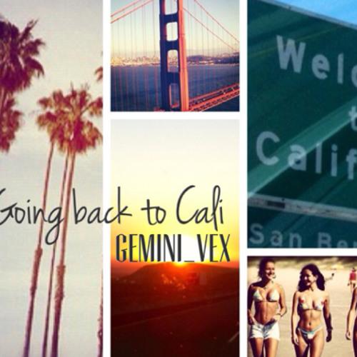 Going back to Cali (S.F.) - Gemini Vex