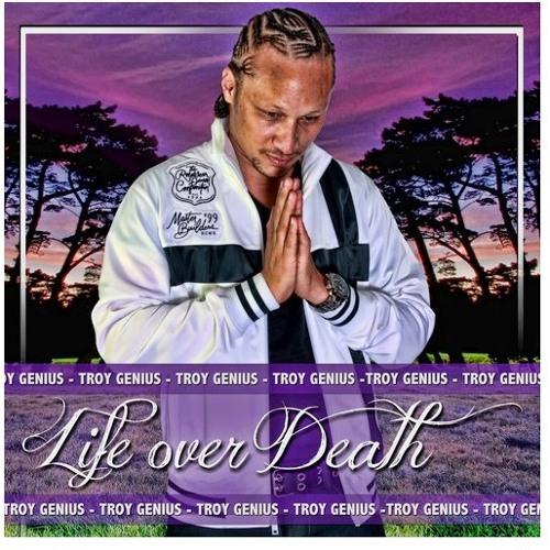 Life Over Death (Troy Genius)