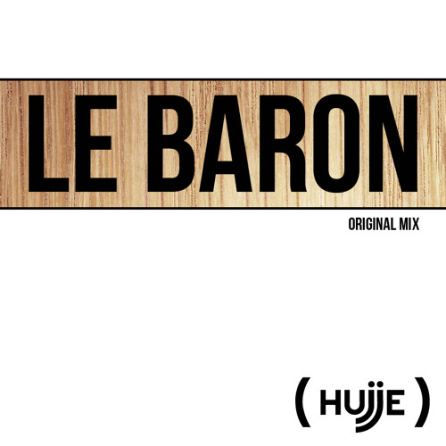 Hujje- Le Baron (Original Mix)