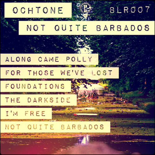 Ochtone - Along Came Polly [BLR007 'Ochtone - Not Quite Barados']