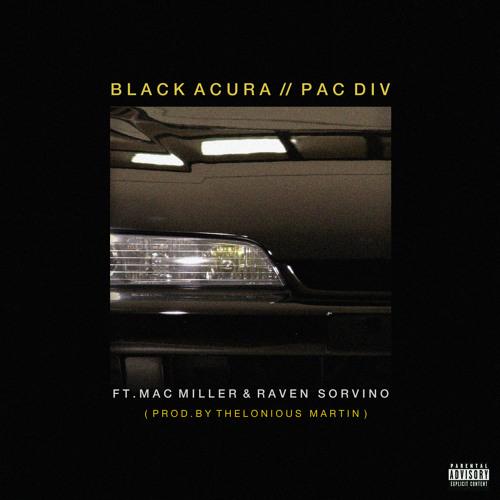 Black Acura (feat. Mac Miller & Raven Sorvino) [Prod. Thelonious Martin]