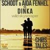 Schodt & Aida Fenhel vs. Dinka - Wild Skyscraper (Chris Tales Mix)